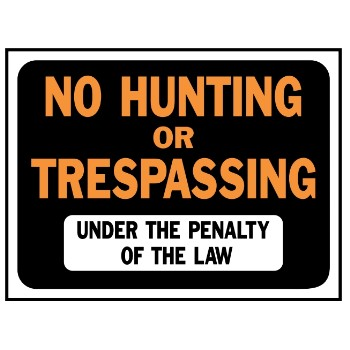 "No Hunting/NoTrespassing Sign, Plastic  ~ 9"" x 12"""